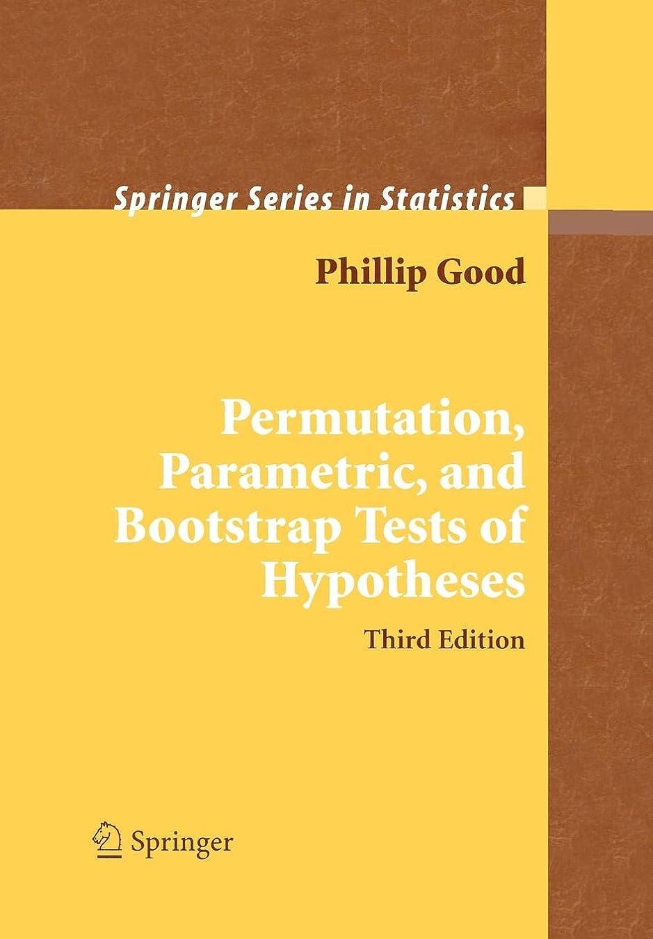 移民指令侵入するPermutation, Parametric, and Bootstrap Tests of Hypotheses (Springer Series in Statistics)