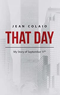 That Day: My Story of September 11th