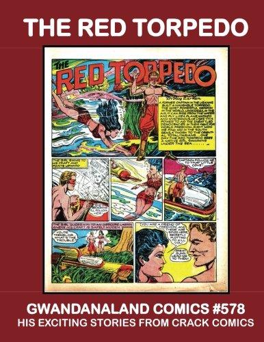 The Red Torpedo: Gwandanaland Comics #578 --- His Exciting...