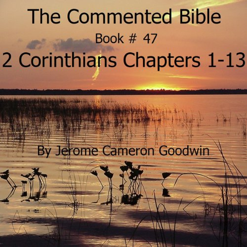 The Commented Bible: Book 47 - 2 Corinthians audiobook cover art