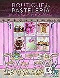 Blume M231117 - Libro boutique de pasteleria: pasteles, cupcakes y otras delicias