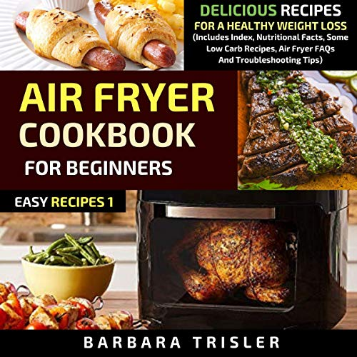 Air Fryer Cookbook For Beginners Delicious Recipes For A Healthy