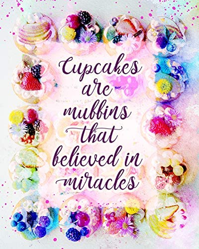 Cupcakes Are Muffins That Believed In Miracles Wall Decor Art Print on a multicolored background product image