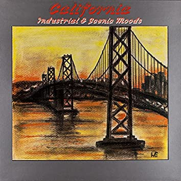 California, Industrial & Scenic Moods