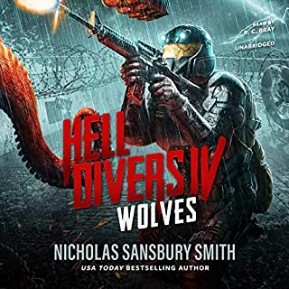 Hell Divers IV: Wolves     The Hell Divers Series, Book 4              Written by:                                                                                                                                 Nicholas Sansbury Smith                               Narrated by:                                                                                                                                 R. C. Bray                      Length: 9 hrs and 25 mins     68 ratings     Overall 4.8