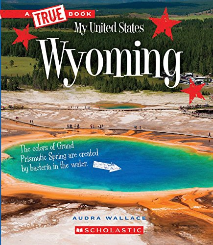 Wyoming (A True Book: My United States)