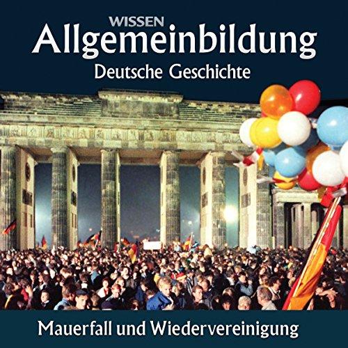 Mauerfall und Wiedervereinigung (Reihe Allgemeinbildung) Titelbild