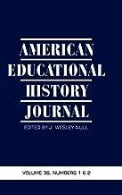 American Educational History Journal Volume 36, Number 1 & 2 2009 (Hc)