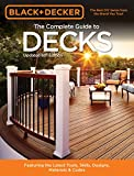 Black & Decker The Complete Guide to Decks 6th edition: Featuring the latest tools,...