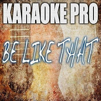 Be  Like That (Karaoke)