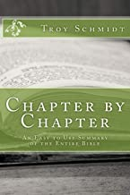 Chapter by Chapter: An Easy to Use Summary of the Entire Bible