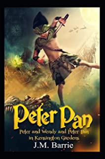 """PETER PAN IN KENSINGTON GARDENS By J. M. Barrie """"Classics Annotated Edition"""""""