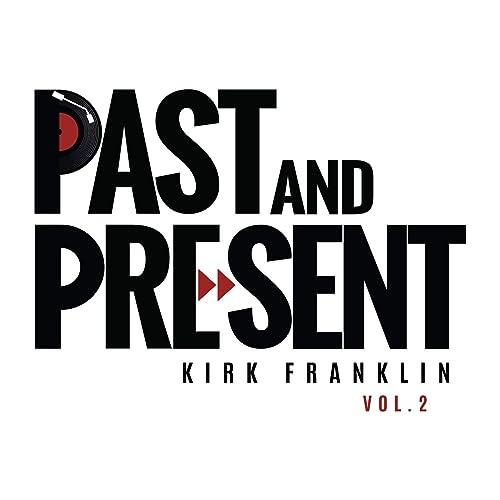 Kirk Franklin - Past & Present Vol. 2 (2019)