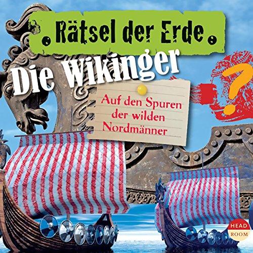 Die Wikinger - Auf den Spuren der wilden Nordmänner cover art