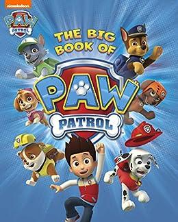 The Big Book of PAW Patrol (PAW Patrol) by [Nickelodeon Publishing]
