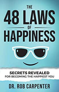 The 48 Laws of Happiness: Secrets Revealed for Becoming the Happiest You
