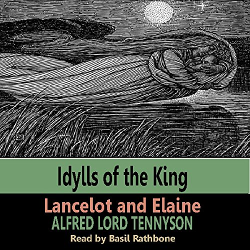 Idylls of the Kings - Lancelot & Elaine audiobook cover art