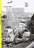 La guerra del Vietnam. 1956-1975...