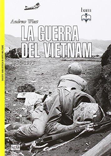 La guerra del Vietnam. 1956-1975
