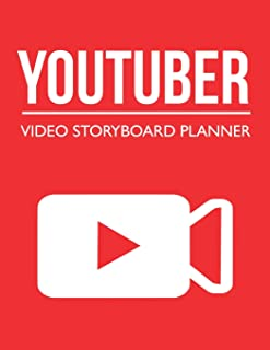 Youtuber Video Storyboard Planner: Blank Video Storyboard Template Notebook for Youtubers and Vloggers (Youtube Planner)