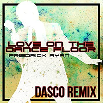 Love on the Dance Floor (feat. Dasco) [Dasco Remix]