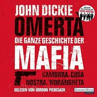 Omertà - Die ganze Geschichte der Mafia     Camorra, Cosa Nostra, 'Ndrangheta              Autor:                                                                                                                                 John Dickie                               Sprecher:                                                                                                                                 Gordon Piedesack                      Spieldauer: 5 Std. und 14 Min.     38 Bewertungen     Gesamt 4,0