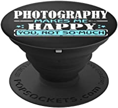 Ginial Mobile Photography Makes me Happy you not so much PopSockets Stand for Smartphones and Tablet - PopSockets Grip and Stand for Phones and Tablets