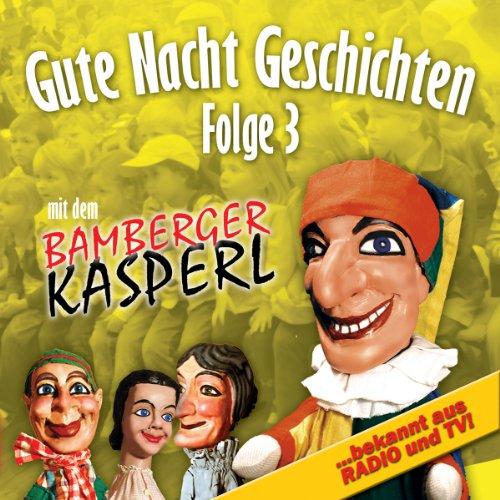 Gute Nacht Geschichten 3 (Bamberger Kasperl) Titelbild