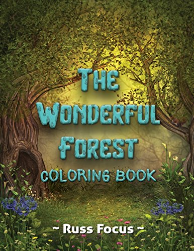 The Wonderful Forest Coloring Book: with Enchanted Forest Animals Coloring Book For Adults and Teens Gorgeous Fantasy Landscape Scenes Relaxing, Inspiration