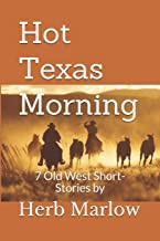 Hot Texas Morning: 7 Old West Short-Stories