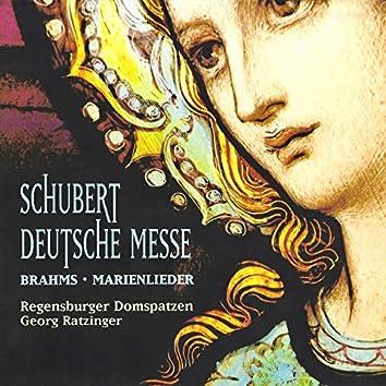 Schubert: Deutsche Messe - Brahms: Marienlieder