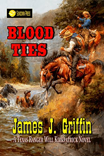 Blood Ties: A Texas Ranger Will Kirkpatrick Novel (English Edition)
