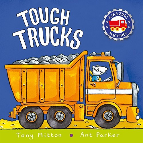 Tough Trucks (Amazing Machines) by Mitton, Tony, Parker, Ant (2005) Paperback