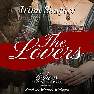The Lovers     Echoes from the Past, Book 1              By:                                                                                                                                 Irina Shapiro                               Narrated by:                                                                                                                                 Wendy Wolfson                      Length: 14 hrs and 34 mins     77 ratings     Overall 4.6