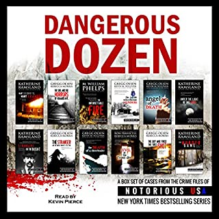 Dangerous Dozen     Notorious USA True Crime Box Set              Written by:                                                                                                                                 Gregg Olsen,                                                                                        Katherine Ramsland,                                                                                        Rebecca Morris,                   and others                          Narrated by:                                                                                                                                 Kevin Pierce                      Length: 25 hrs and 43 mins     11 ratings     Overall 3.8