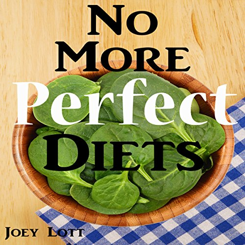 No More Perfect Diets audiobook cover art