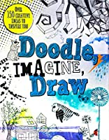 Doodle, Imagine, Draw (Drawing Books)