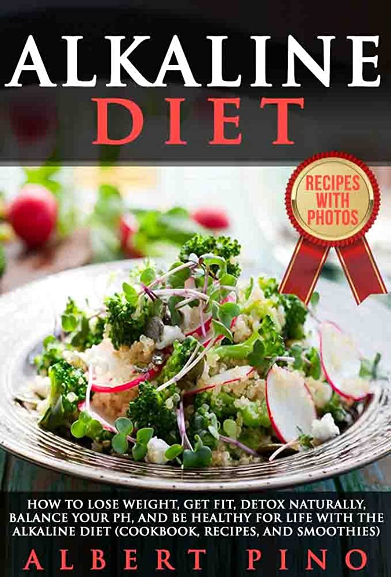 実験的高齢者織機Alkaline Diet: How to Lose Weight, Get Fit, Detox Naturally, Balance Your pH, and Be Healthy For Life with the Alkaline Diet (Cookbook, Recipes, and Smoothies) (English Edition)
