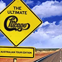 Ultimate Chicago the-Australian Tour Edition