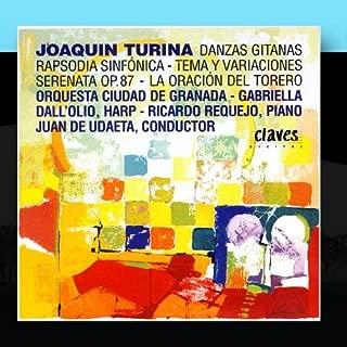 Joaquín Turina: Danzas Gitanas / Rapsodia Sinfónica / Tema Y Variaciones / Serenata Op. 87 / La Oración Del Torero
