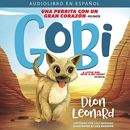 Gobi: Una perrita con un gran corazón - Bilingüe [Gobi: A Little Dog with a Big Heart - Bilingual] Titelbild