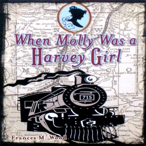 When Molly Was a Harvey Girl audiobook cover art