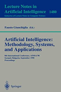 Artificial Intelligence: Methodology, Systems, and Applications: 8th International Conference, AIMSA'98, Sozopol, Bulgaria...