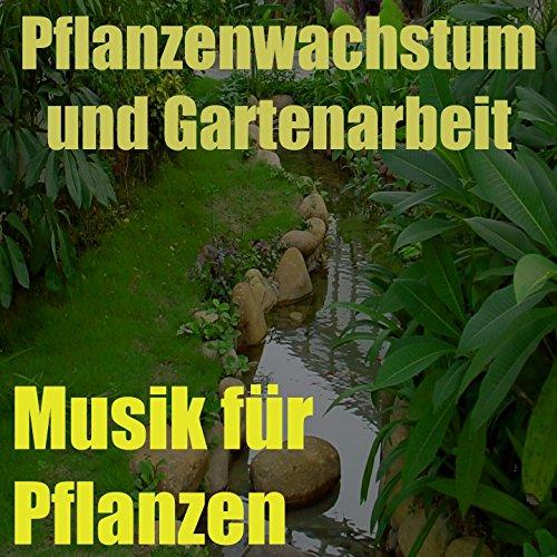 Musik für Pflanzen, Vol. 4 (Pflanzenwachstum und Gartenarbeit)