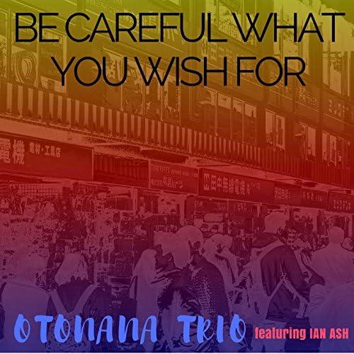 Otonana Trio feat. Ian Ash feat. Ian Ash