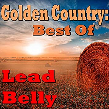 Golden Country: Best Of Lead Belly
