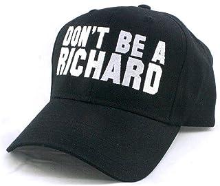 2824e5fd27b Don t BE A Richard - Funny Joke Rude Dick Joke - Embroidered Unisex Twill