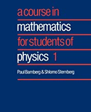 A Course in Mathematics for Students of Physics 1