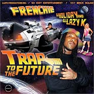 Trap To The Future (Hosted by DJ Lazy K)