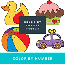 Color by number Toddlers: Mystery coloring pages - Magic illustrations - Coloring book for kids (2-4 Years)